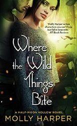 Where the Wild Things Bite (Half-Moon Hollow Series)