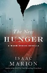 The New Hunger: A Warm Bodies Novella (The Warm Bodies Series Book 2)