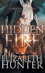 A Hidden Fire: Elemental Mysteries Book One