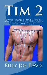 Tim 2: Davis Icon single nude male model photography sessions vol 4
