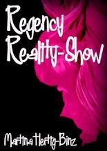 Regency Reality-Show (Lea Tobler-Serie 1)
