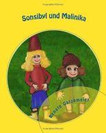 Sonsibyl und Malinika: : Die lustigen Abenteuer zweier Koboldmaedchen