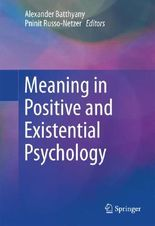 Meaning in Existential and Positive Psychology