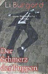 Der Schmerz der Puppen (Anna-Weber-Reihe, Band 1)