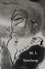 M.I. Santhrop: Aus dem Leben eines Griesgrams
