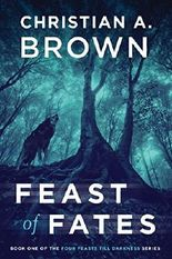 Feast of Fates (Four Feasts Till Darkness Book 1)