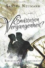 Endstation Vergangenheit?: Ein Zeitreiseroman (Einsatzort Vergangenheit, Band 3)