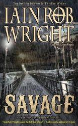 Savage: A Zombie Apocalypse Novel (Ravaged World Trilogy Book 3)