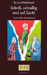 Schrill, schrullig und auf Zack (Humorvoller Kriminalroman) (HML-MEDIA_EDITION - die Krimiwelt)