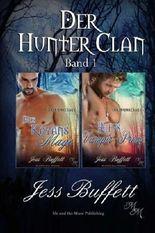 Der Hunter Clan Band 1: Des Kayans Mage & Rileys Vampir-Prinz