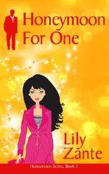 Honeymoon For One (Honeymoon Series) (Volume 1)