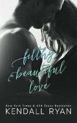 Filthy Beautiful Love (Filthy Beautiful Lies Book 2) (Volume 2)