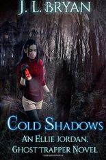 Cold Shadows: (Ellie Jordan, Ghost Trapper Book 2)