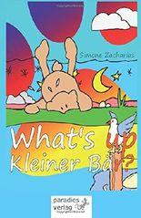 What's up, kleiner Bär?: Zweisprachig, Englisch - Deutsch, für Kinder ab 3 Jahren
