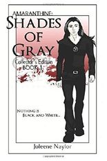 Shades of Gray Collector's Edition: Volume 1 (Amaranthine Collector's Editions)