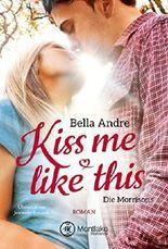 Kiss Me Like This (Die Morrisons 1)