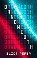 Bandwidth (An Analog Novel)