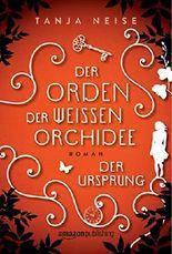 Der Orden der weißen Orchidee - Der Ursprung