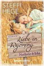 Liebe in Wyoming - Nathalie & Jake