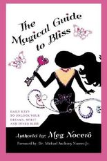 The Magical Guide to Bliss: Daily Keys to Unlock your Dreams, Spirit and Inner Bliss