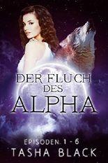 Der Fluch des Alphas: Die komplette Reihe (Episoden 1-6)