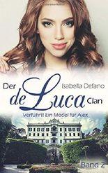Der de Luca Clan - Verführt! Ein Model für Alex