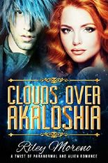 Clouds Over Akaloshia: SciFi Alien Shifter Paranormal Romance