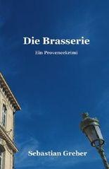 Die Brasserie: Ein Provencekrimi