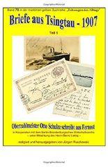 Briefe aus Tsingtau - 1907 - Oberzahlmeister Otto Schulze schreibt aus Fernost: Band 78 in der maritimen gelben Buchreihe bei Juergen Ruszkowski ( maritime gelbe Buchreihe)