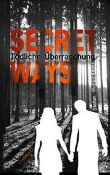 Secret Ways - Tödliche Überraschung