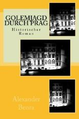 Golemjagd durch Prag: Historischer Roman