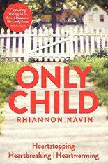 Only Child: An Incredibly Powerful Novel You Won't Be Able to Put Down