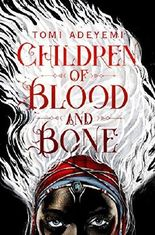 Children of Blood and Bone - Legacy of Orisha