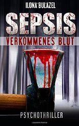 Sepsis - Verkommenes Blut