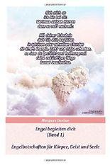 Engel begleiten dich (Band 1): Engelbotschaften fuer Koerper, Geist und Seele (Engel-Zitate fuer Koerper, Geist und Seele)