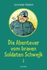 Die Abenteuer vom braven Soldaten Schwejk: Band 1