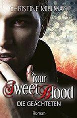 Your Sweet Blood - Die Geächteten