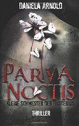 Parva Noctis - Kleine Schwester der Finsternis: Thriller