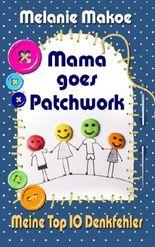 Mama goes Patchwork: Meine Top 10 Denkfehler