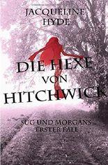 Die Hexe von Hitchwick (Sug und Morgans erster Fall)