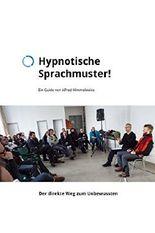 Hypnotische Sprachmuster: Ein Guide von Alfred Himmelweiss