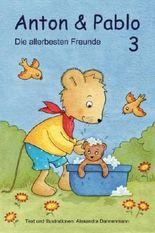 Anton und Pablo - Die allerbesten Freunde 3: Geschichten zum Vorlesen und für Leseanfänger