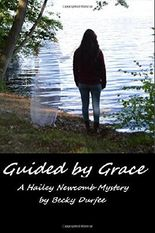 Guided by Grace (A Hailey Newcomb Mystery) (Volume 1)