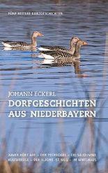 Dorfgeschichten aus Niederbayern: Fünf heitere Kurzgeschichten (Sammelband)