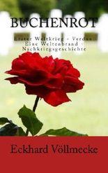 Buchenrot: Erster Weltkrieg - Verdun. Eine Weltenbrand - Nachkriegsgeschichte