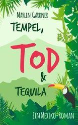 Tempel, Tod und Tequila (Krimi-Abenteuer rund um die Welt)