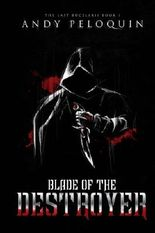 Blade of the Destroyer: The Last Bucelarii Book I (Volume 1)
