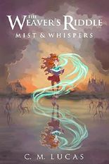 The Weaver's Riddle: Mist & Whispers: Volume 1