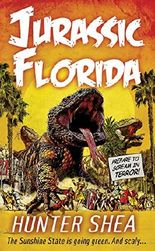 Jurassic Florida (Hunter Shea: One Size Eats All)