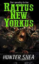 Rattus New Yorkus (Hunter Shea: One Size Eats All)